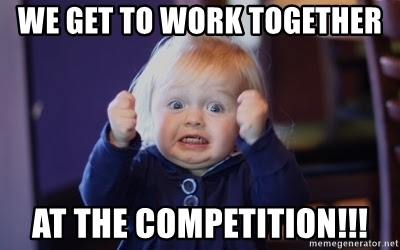 we-get-to-work-together-at-the-competition